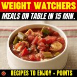 WW Meals on Table in 15 min. - Recipes to Enjoy + Points