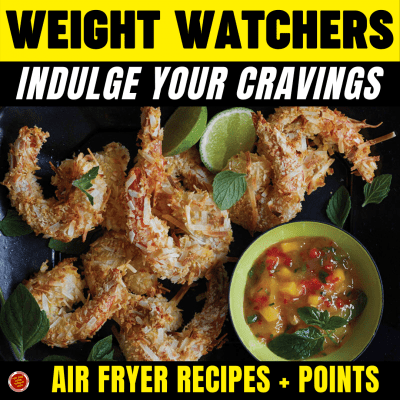 WW Indulge Your Cravings - Air Fryer Recipes + points