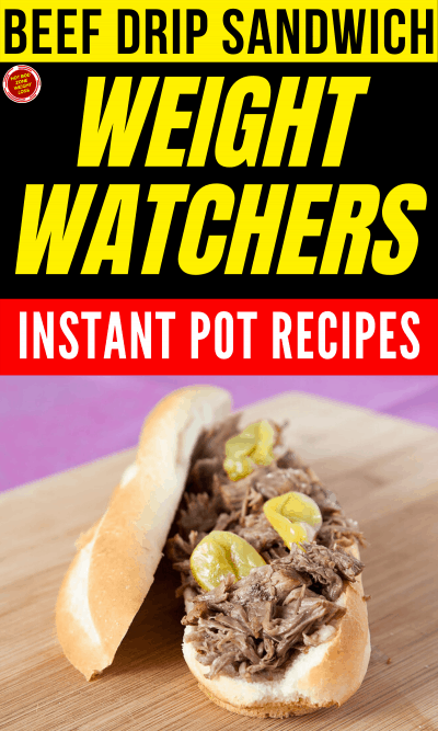 Beef Drip Sandwich WW Instant Pot Recipes