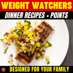 WW Dinner Recipes + Points Designed for Your Family