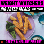 WW Air Fryer Meals with Points - Create A Healthy Fish Fry