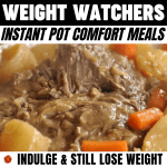 WW Instant Pot Comport Meals - Indulge & Still Lose Weight