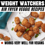 WW Air Fryer Veggie Recipes - Works Very Well for Vegans