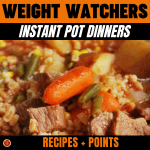 WW Instant Pot Dinners - Recipes + Points