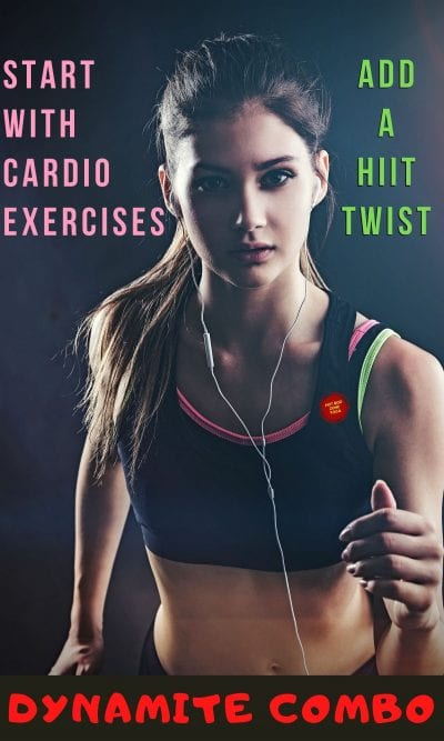 Start with Cardio Exercises Add a HIIT Twist