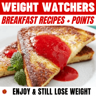 WW Breakfast Recipes + Points – Enjoy & Still Lose Weight