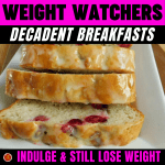WW Decadent Breakfasts – Indulge & Still Lose Weight