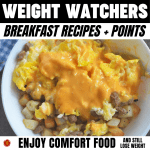 WW Breakfast Recipes + Points – Enjoy Comport Food and Still Lose Weight