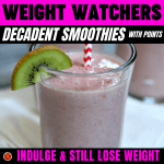 WW Decadent Smoothies with Points - Indulge & Still Lose Weight