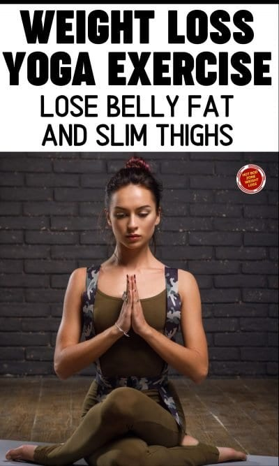 Weight Loss Yoga Exercise - Lose Belly Fat & Slim Thighs