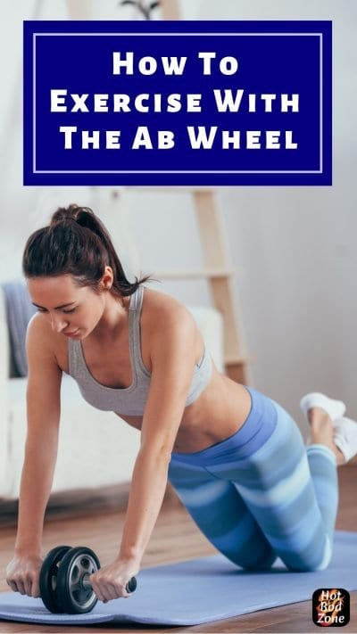 How To Exercise With The Ab Wheel