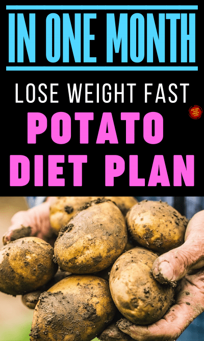 In One Month Lose Weight Fast Potato Diet Plan