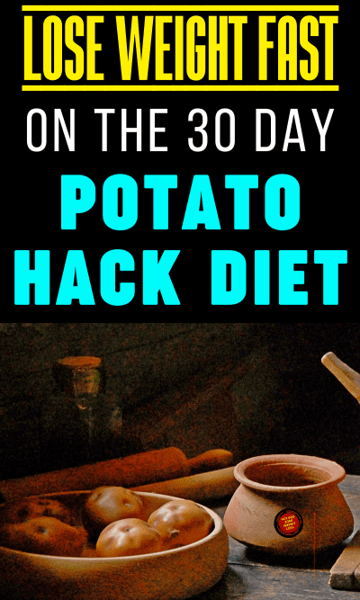 Lose Weight Fast on the 30 Day Potato Hack Diet