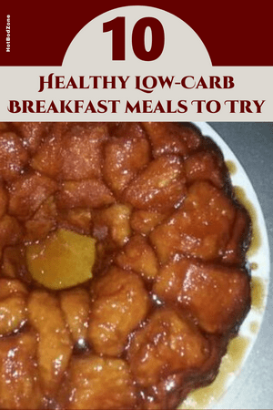 10 Healthy Low-Carb Breakfast Meals To Try