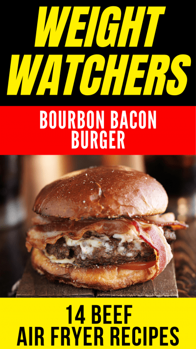 Weight Watchers Bourbon Bacon Burger - 14 Beef Air Fryer Recipes